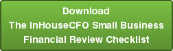 Download The InHouseCFO Small Business  Financial Review Checklist